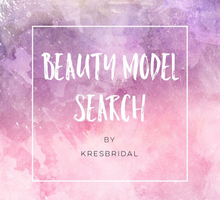 Beauty Model Search  by Kres Bridal Connoisseur
